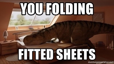 T Rex Makes Bed - You folding Fitted sheets