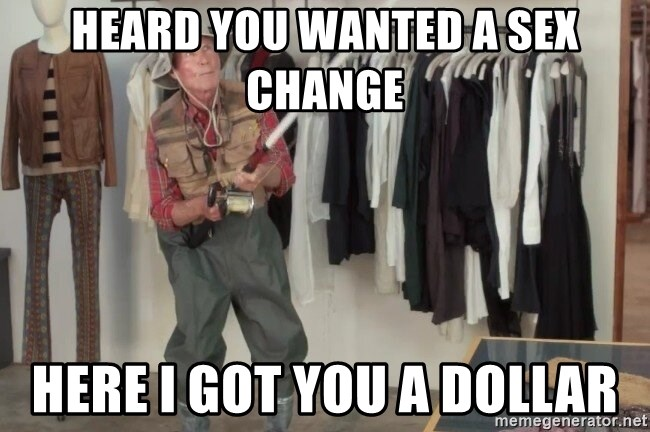 State Farm Fisherman - Heard you wanted a sex change Here I got you a dollar
