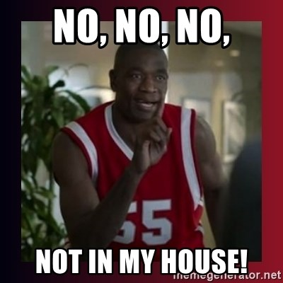 Dikembe Mutombo - No, No, No, NOT IN MY HOUSE!