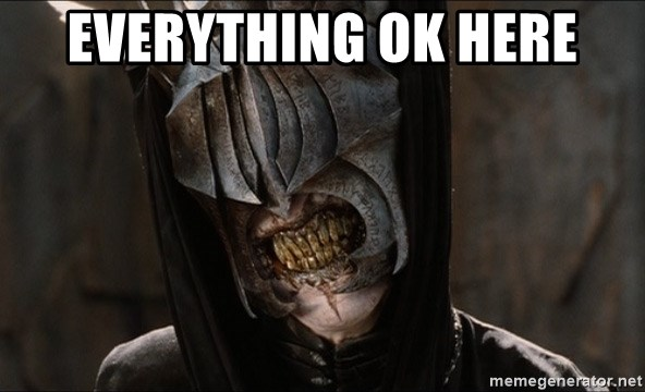 Mouth of Sauron - Everything ok here
