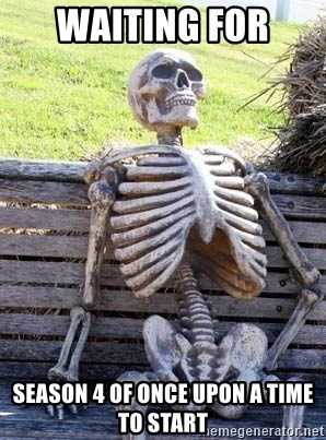 Waiting Skeleton - waiting for  season 4 of once upon a time to start
