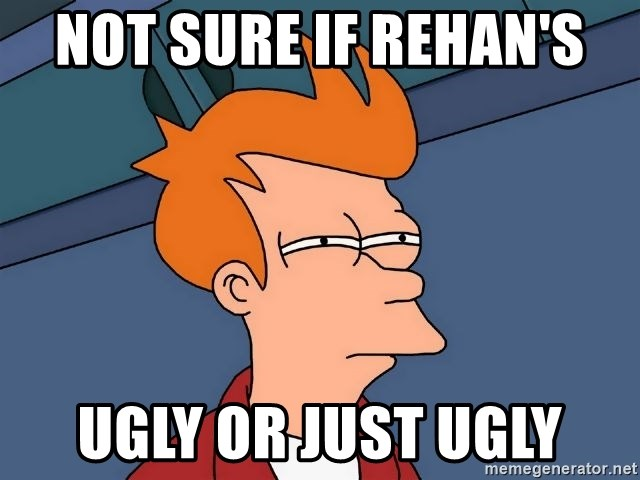 Futurama Fry - Not sure if rehan's  Ugly or jusT uGLY