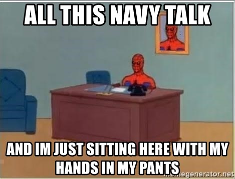 Spiderman Desk - All this Navy Talk And im just sitting here with my hands in my pants