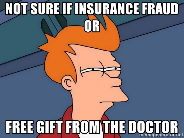Futurama Fry - not sure if insurance fraud or free gift from the doctor