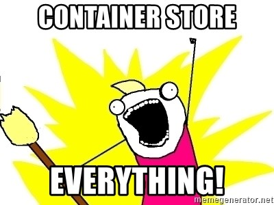 X ALL THE THINGS - Container Store Everything!