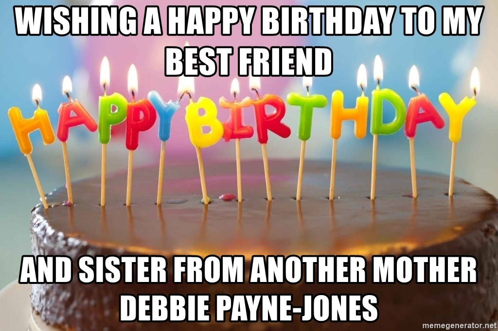 Happy Birthday My Sister From Another Mother Happy Birthday Cora Meme Generator