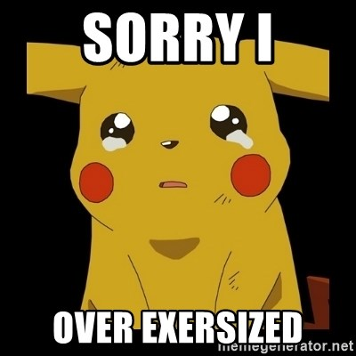 Pikachu crying - sorry I over exersized