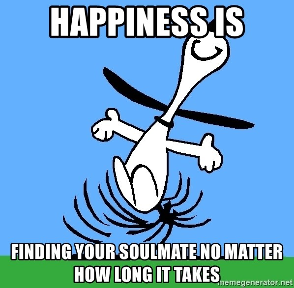 My snoopy dance - happiness is finding your soulmate no matter how long it takes