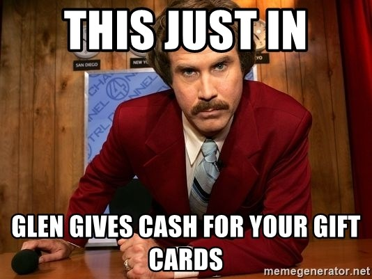 NewsFlash...This Just In... - this just in glen gives cash for your gift cards