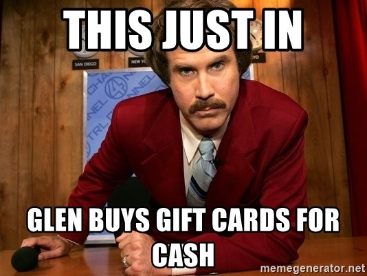 NewsFlash...This Just In... - this just in glen buys gift cards for cash