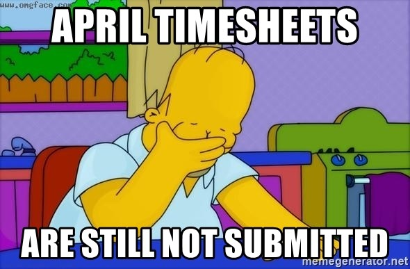 Disappointed Homer Simpson - april timesheets are still not submitted