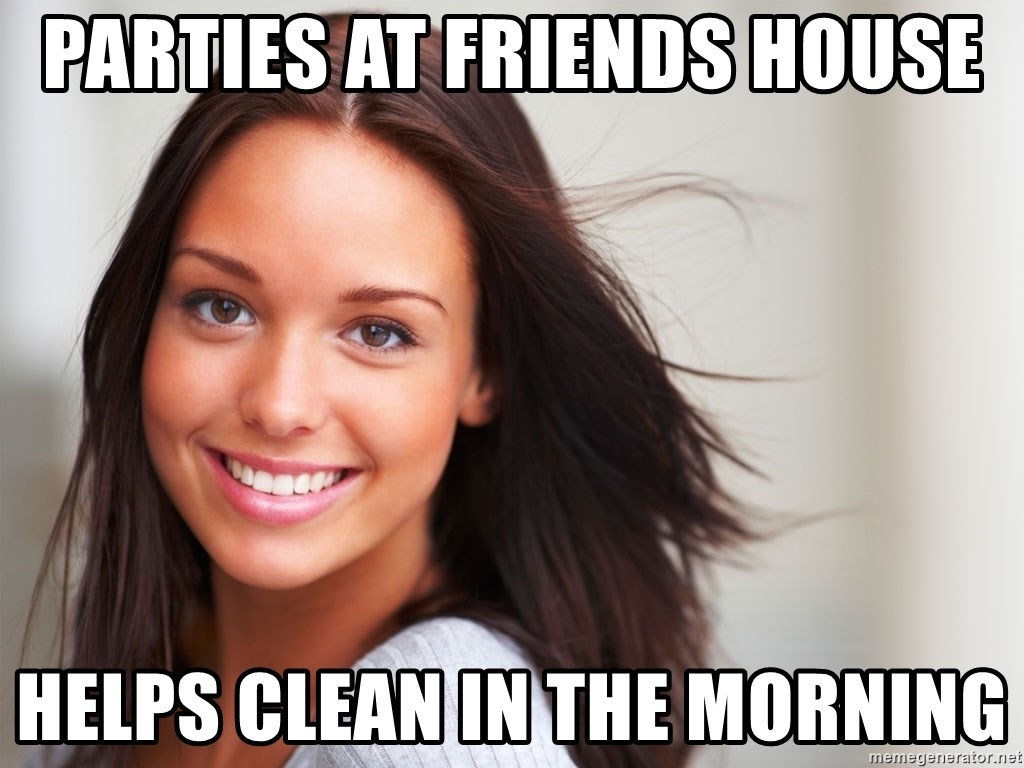 Good Girl Gina - PARTIES AT FRIENDS HOUSE HELPS CLEAN IN THE MORNING