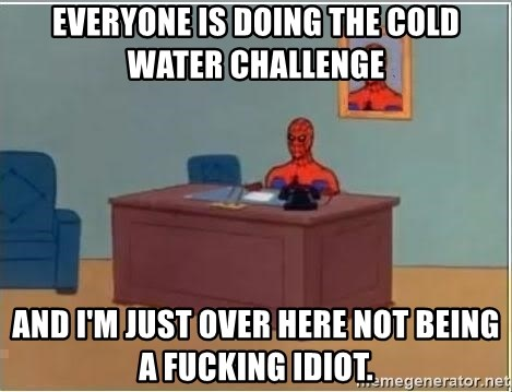 Spiderman Desk - everyone is doing the cold water challenge and I'm just over here not being a fucking idiot.