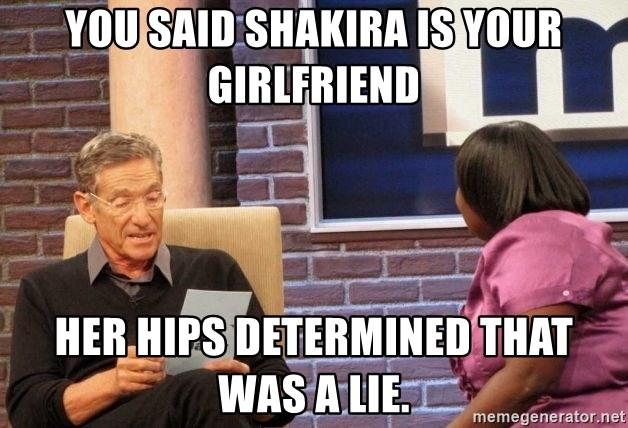 Maury Lie Detector - You said shakira is your girlfriend her hips determined that was a lie.
