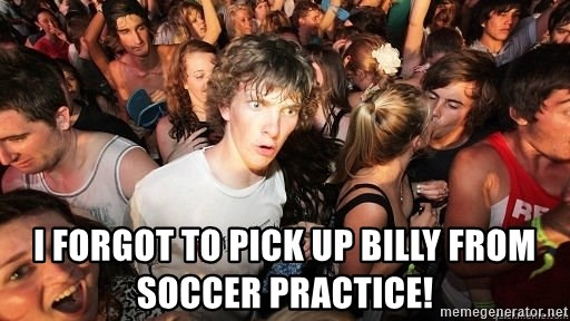 Sudden Realization Ralph -  i forgot to pick up billy from soccer practice!