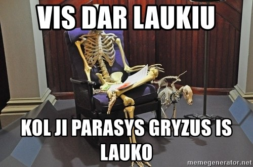 just sitting here waiting for a text from a bro. - vis dar laukiu kol ji parasys gryzus is lauko