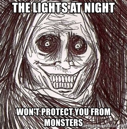 Shadowlurker - The Lights at night Won't protect you from monsters