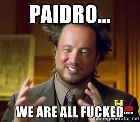 Ancient Aliens - Paidro... WE ARE ALL FUCKED
