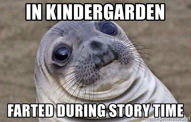 Awkward Seal - In Kindergarden farted during story time