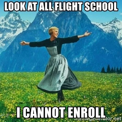 Look at All the Fucks I Give - Look at all Flight School i cannot enroll