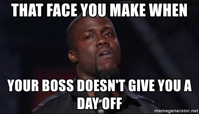 Kevin Hart Face - that face you make when your boss doesn't give you a day off