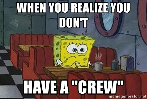 "Coffee shop spongebob - when you realize you don't  have a ""crew"""