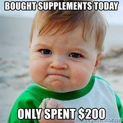 Victory Baby - bought supplements today only spent $200