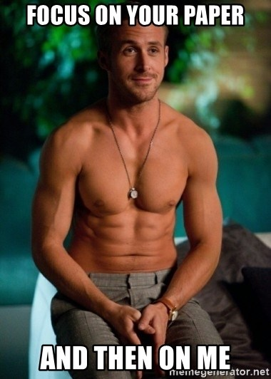 Shirtless Ryan Gosling - focus on your paper and then on me