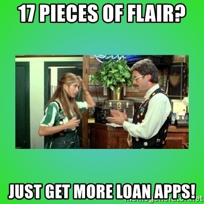 Office Space Flair - 17 pieces of flair? just Get more loan apps!