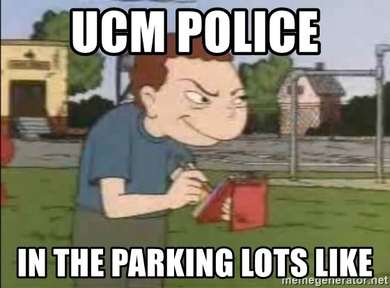 Recess Randall - ucm police  in the parking lots like