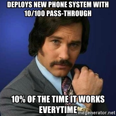 50018902 deploys new phone system with 10 100 pass through 10% of the time it