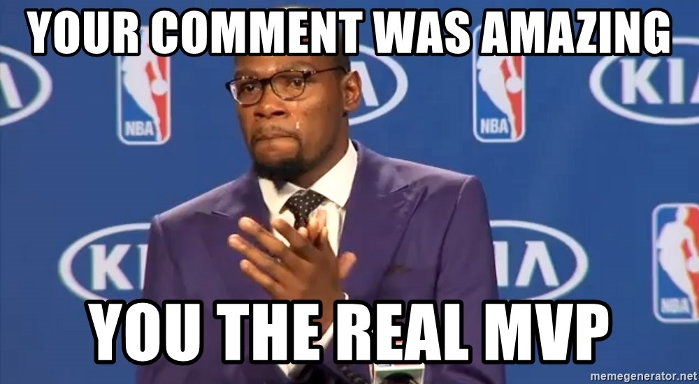 KD you the real mvp f - your comment was amazing you the real mvp