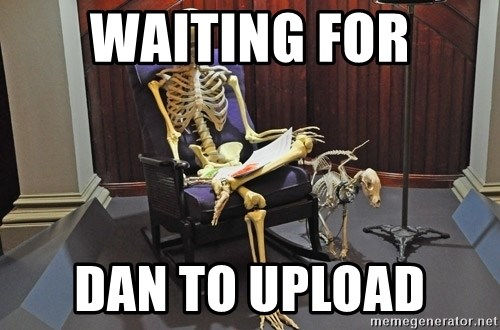 just sitting here waiting for a text from a bro. - waiting for dan to upload