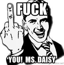 Fuck you miss daisey
