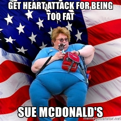 Obese American - get heart attack for being too fat sue mcdonald's