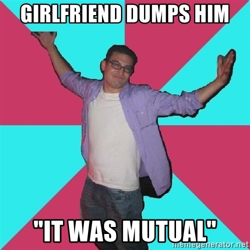 "Douchebag Roommate - girlfriend dumps him ""it was mutual"""