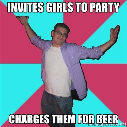 Douchebag Roommate - invites girls to party charges them for beer