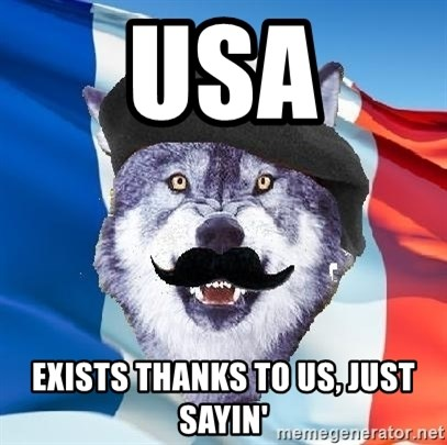 Monsieur Le Courage Wolf - USA exists thanks to us, just sayin'