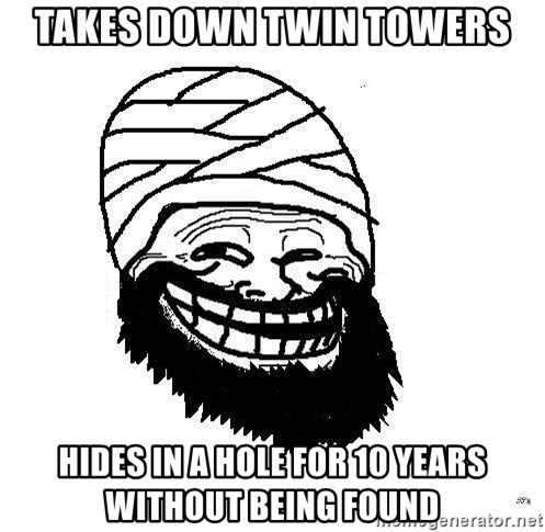 Trollface Mohammad - takes down twin towers hides in a hole for 10 years without being found