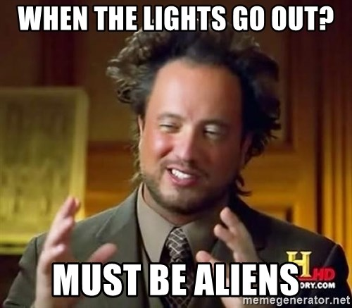 Ancient Aliens - when the lights go out? must be aliens