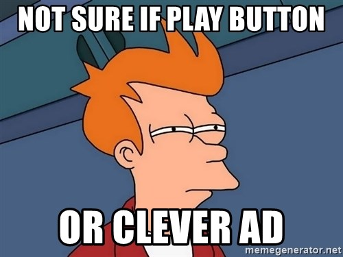 Futurama Fry - Not sure if play button or clever ad