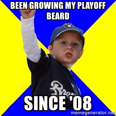 Brewers Kid - Been Growing MY Playoff beard Since '08