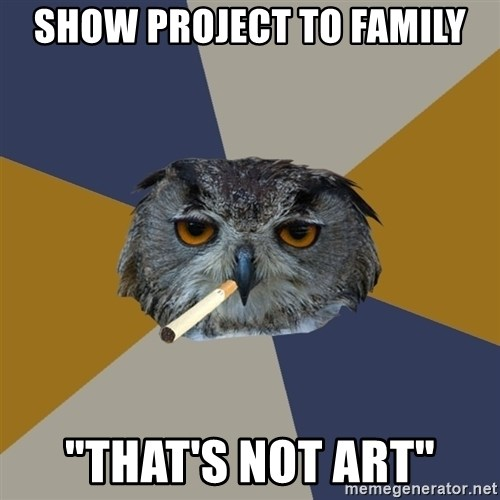 """Art Student Owl - SHOW PROJECT TO FAMILY """"THAT'S NOT ART"""""""