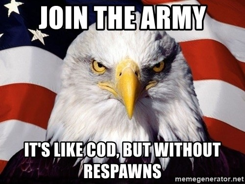 American Pride Eagle - join the army It's like cod, but without respawns