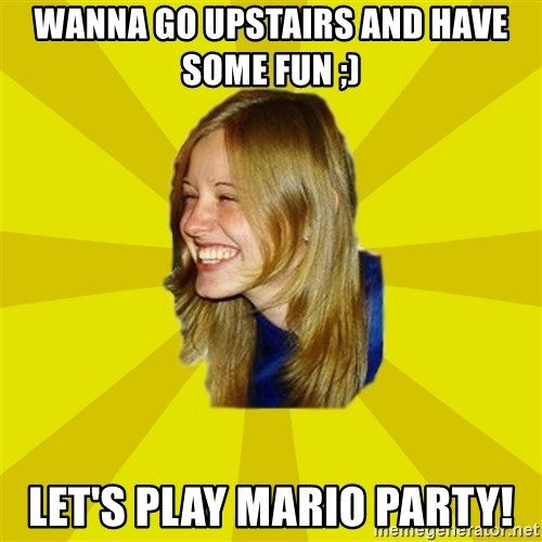 Trologirl - Wanna go upstairs and have some fun ;) Let's play Mario party!