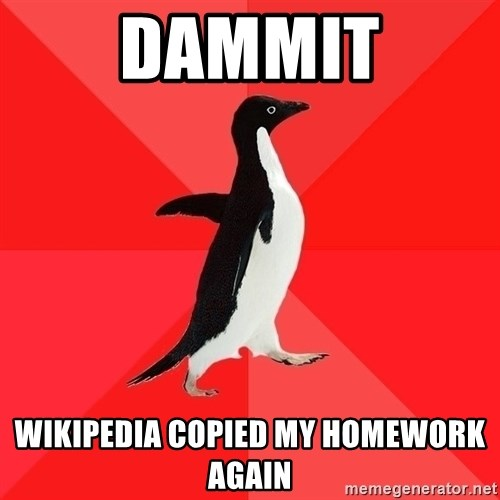 Socially Awesome Penguin - Dammit Wikipedia copied my homework again
