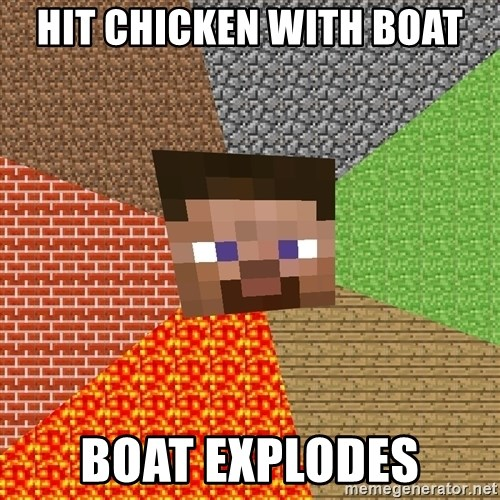 Minecraft Guy - Hit chicken with boat boat explodes