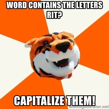Idea Ritchie - Word contains the letters rit? capitalize them!