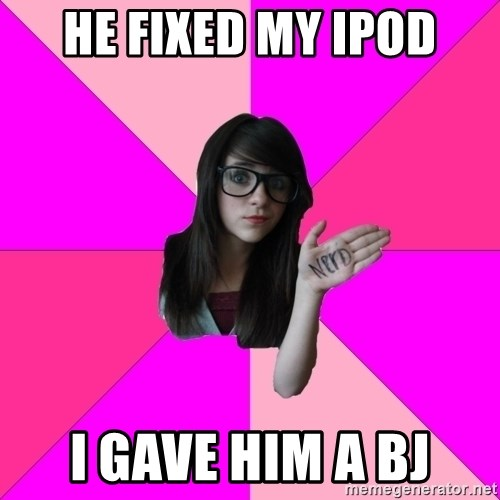 Idiot Nerd Girl - He fixed my iPod I gave him a bJ