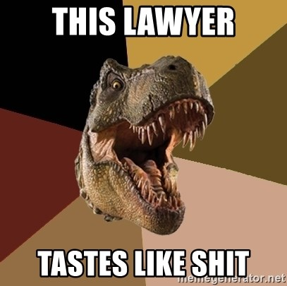 Raging T-rex - This Lawyer tastes like SHIT